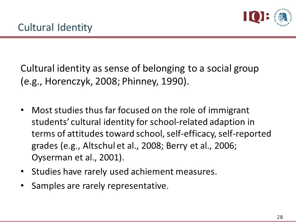 Cultural Identity Cultural identity as sense of belonging to a social group (e.g., Horenczyk, 2008; Phinney, 1990).