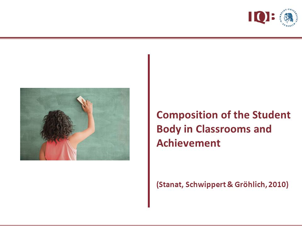Composition of the Student Body in Classrooms and Achievement (Stanat, Schwippert & Gröhlich, 2010)