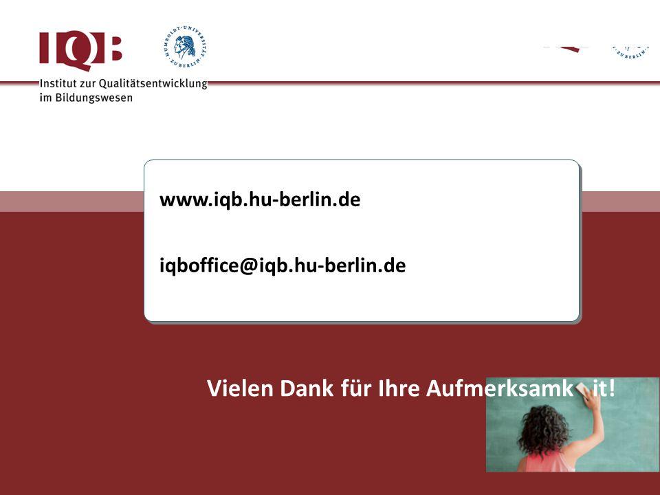 www.iqb.hu-berlin.de iqboffice@iqb.hu-berlin.de www.iqb.hu-berlin.de iqboffice@iqb.hu-berlin.de Vielen Dank für Ihre Aufmerksamk it!