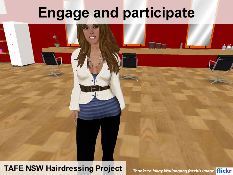 Engage and participate Thanks to Jokay Wollongong for this image TAFE NSW Hairdressing Project