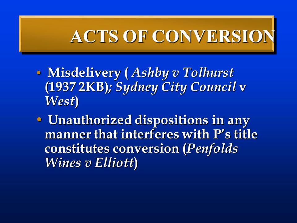 Misdelivery ( Ashby v Tolhurst (1937 2KB) ; Sydney City Council v West ) Misdelivery ( Ashby v Tolhurst (1937 2KB) ; Sydney City Council v West ) Unau