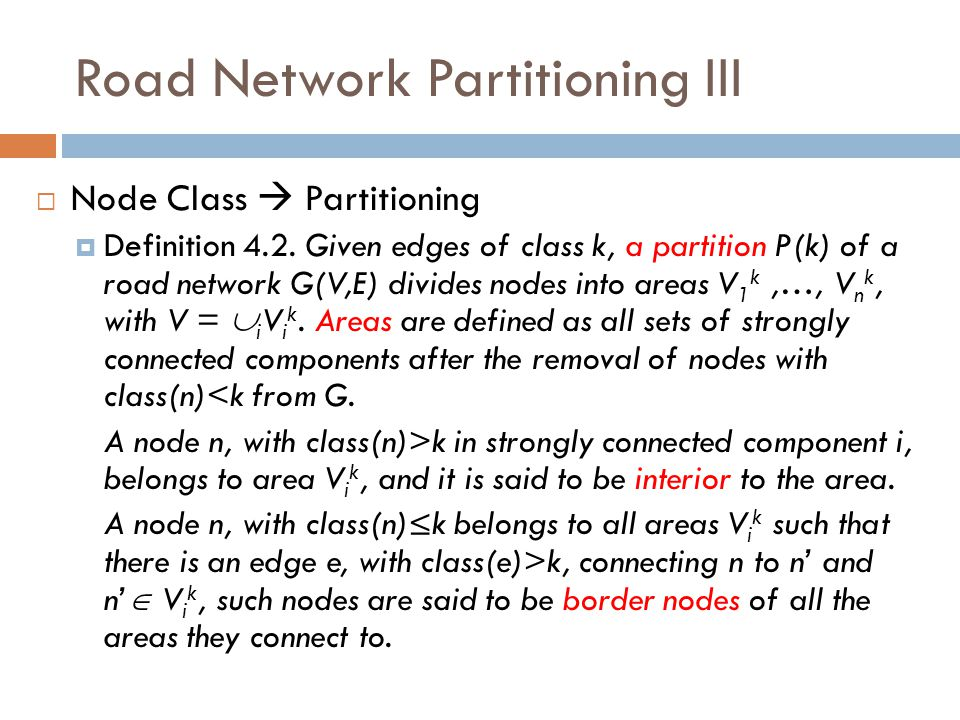 Road Network Partitioning III  Node Class  Partitioning  Definition 4.2.
