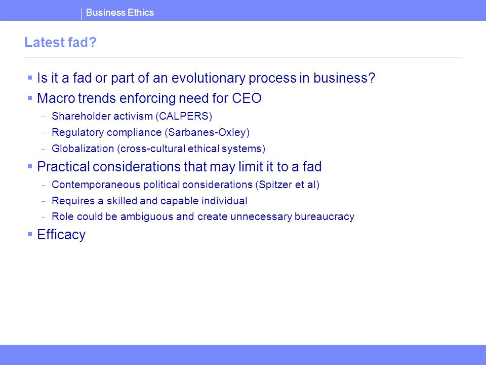 Business Ethics Latest fad.  Is it a fad or part of an evolutionary process in business.