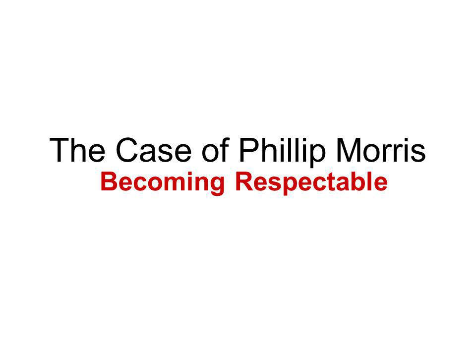 The Case of Phillip Morris Becoming Respectable