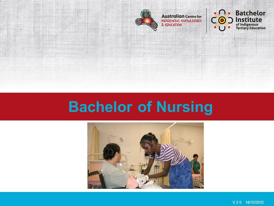 Bachelor of Nursing V.2.0 14/12/2012
