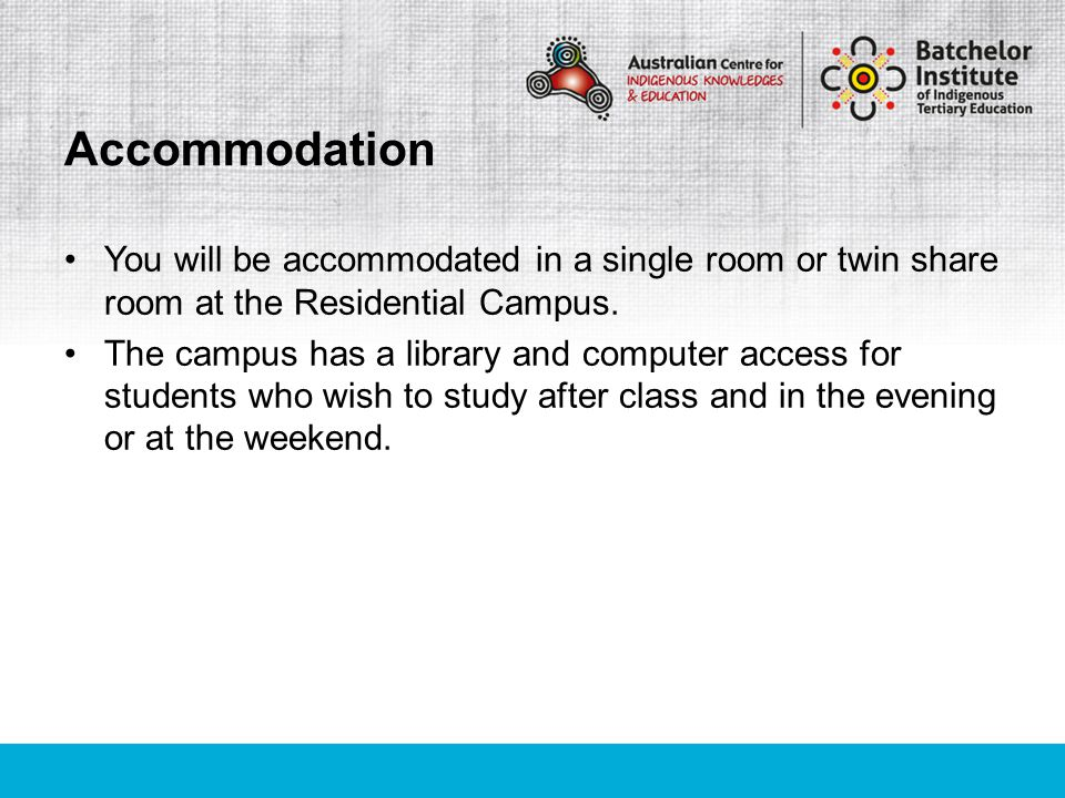 You will be accommodated in a single room or twin share room at the Residential Campus. The campus has a library and computer access for students who