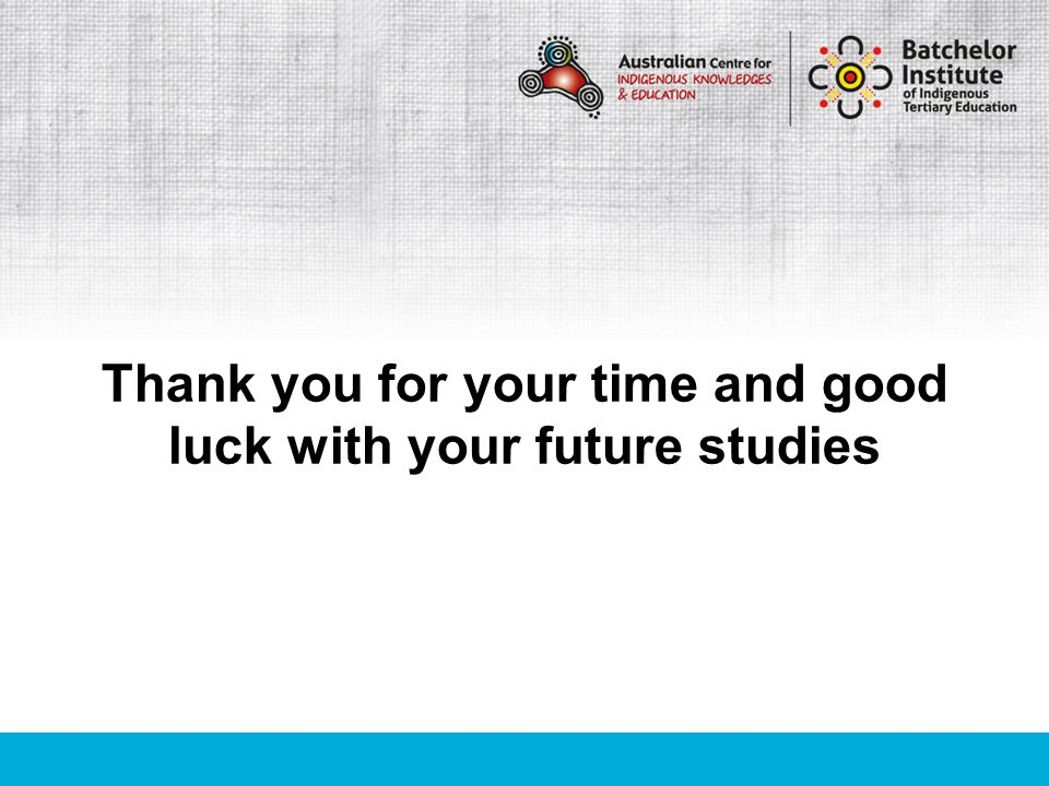Thank you for your time and good luck with your future studies