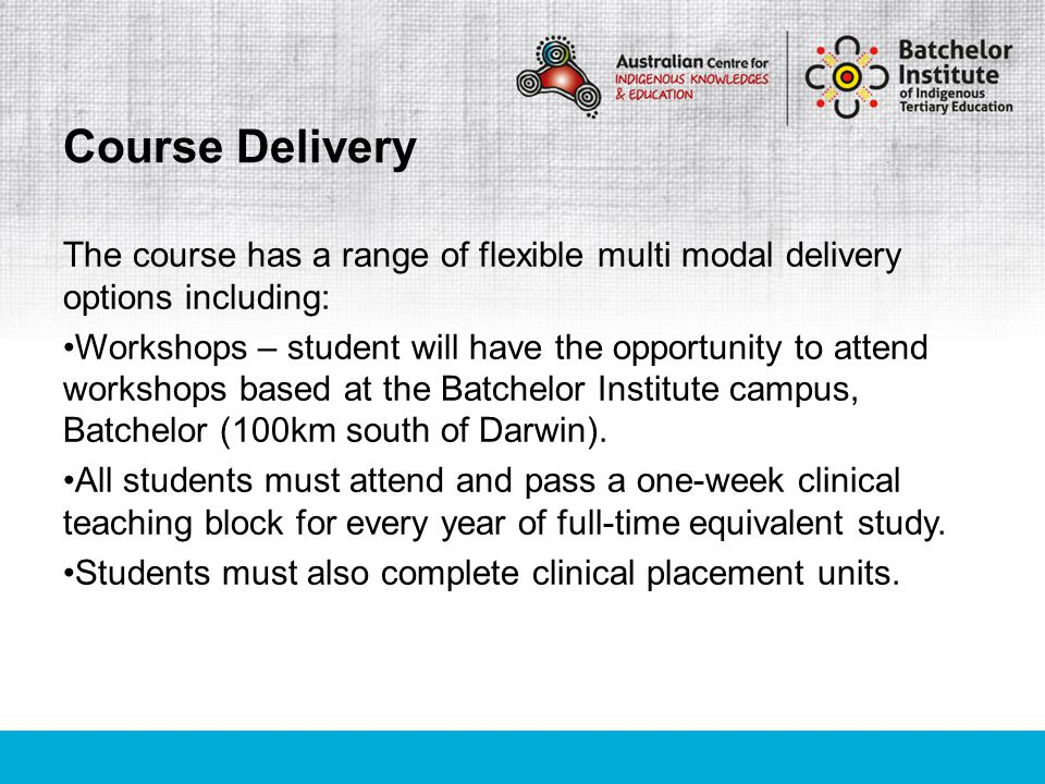 The course has a range of flexible multi modal delivery options including: Workshops – student will have the opportunity to attend workshops based at