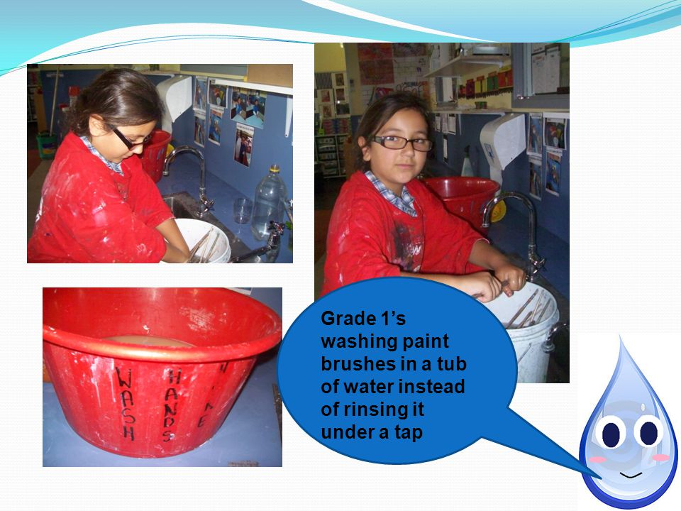 Grade 1's washing paint brushes in a tub of water instead of rinsing it under a tap