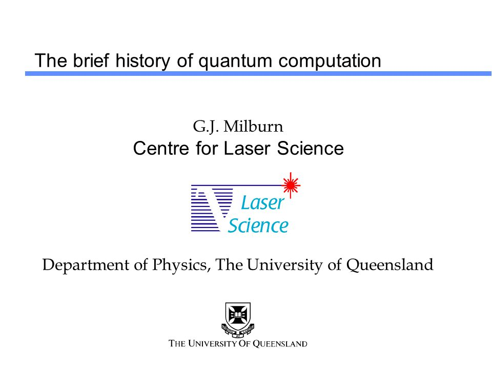 The brief history of quantum computation G.J.