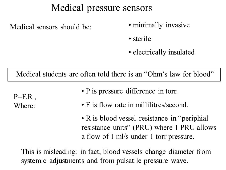 Medical students are often told there is an Ohm's law for blood P=F.R, Where: P is pressure difference in torr.