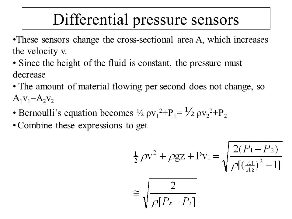 Differential pressure sensors These sensors change the cross-sectional area A, which increases the velocity v.