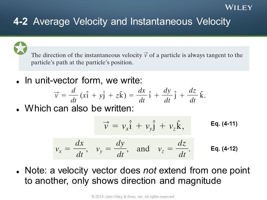 4-2 Average Velocity and Instantaneous Velocity Answer: (a) Quadrant I (b) Quadrant III © 2014 John Wiley & Sons, Inc.