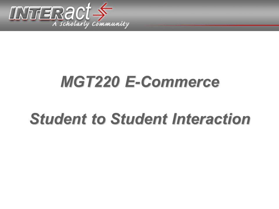 MGT220 E-Commerce Student to Student Interaction