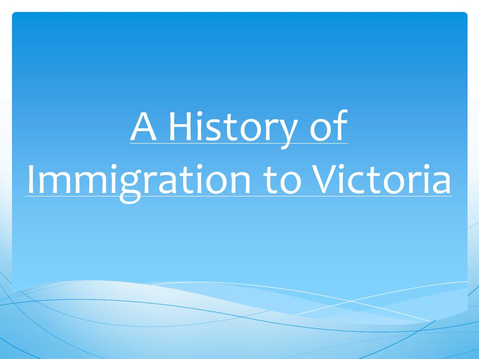 A History of Immigration to Victoria