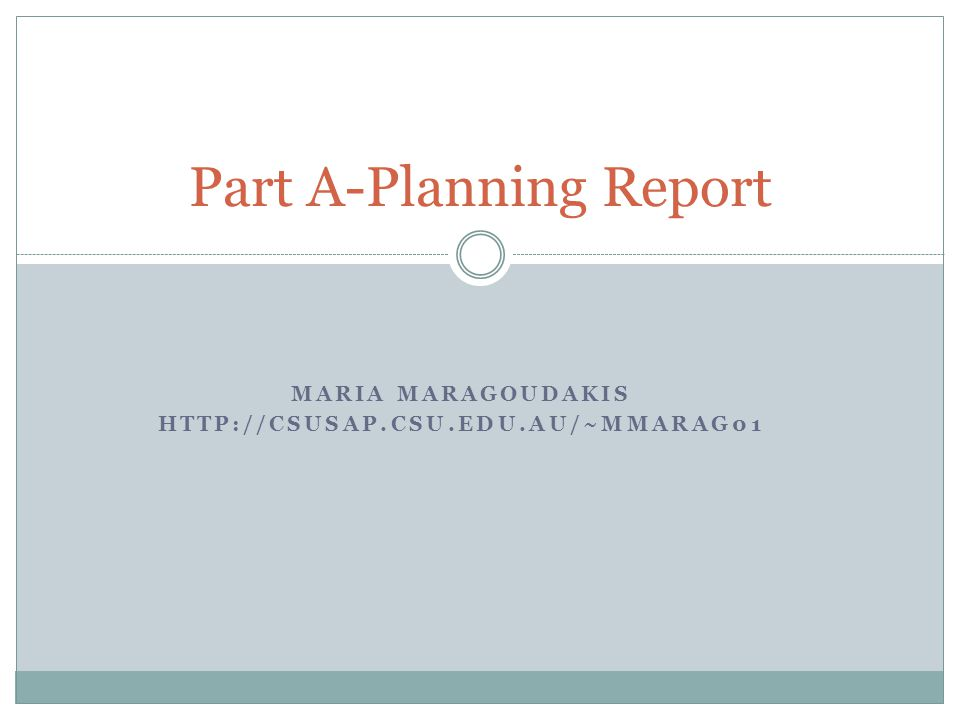 MARIA MARAGOUDAKIS   Part A-Planning Report