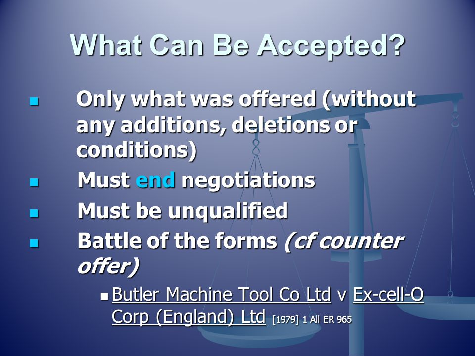 What Can Be Accepted? Only what was offered (without any additions, deletions or conditions) Only what was offered (without any additions, deletions o