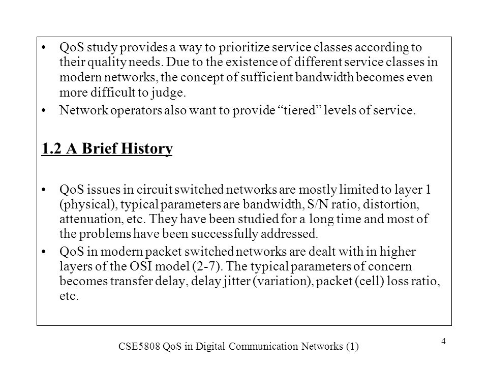 CSE5808 QoS in Digital Communication Networks (1) 35 3.4 A Brief Technology Overview The following table is from U Black's book.