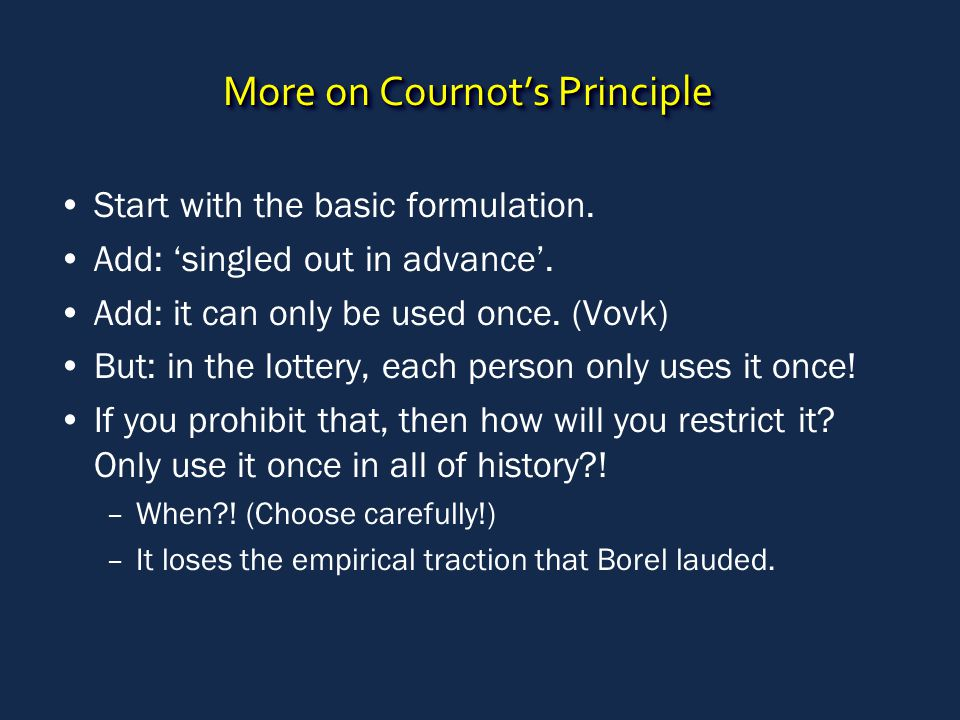 More on Cournot's Principle Start with the basic formulation.