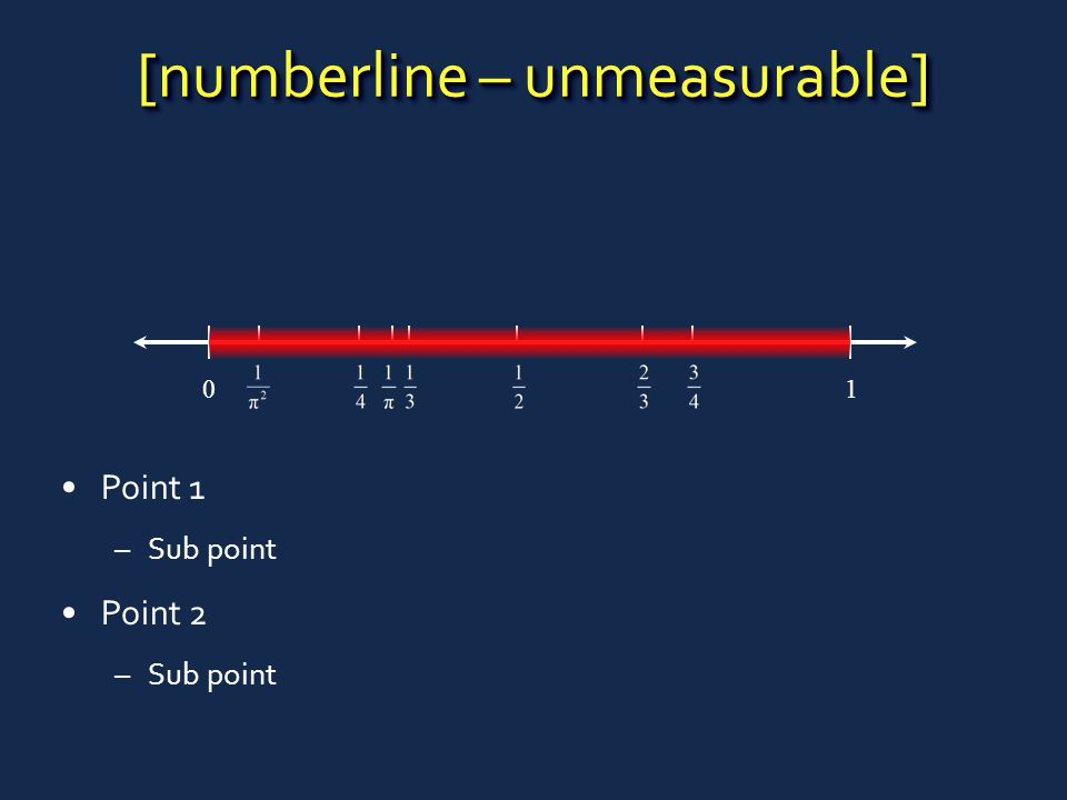 [numberline – unmeasurable] Point 1 –Sub point Point 2 –Sub point 01