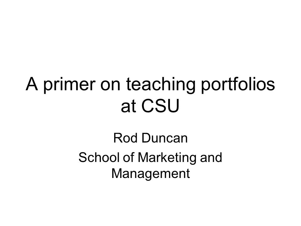 A primer on teaching portfolios at CSU Rod Duncan School of Marketing and Management