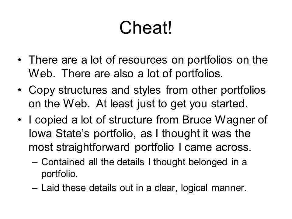 Cheat. There are a lot of resources on portfolios on the Web.