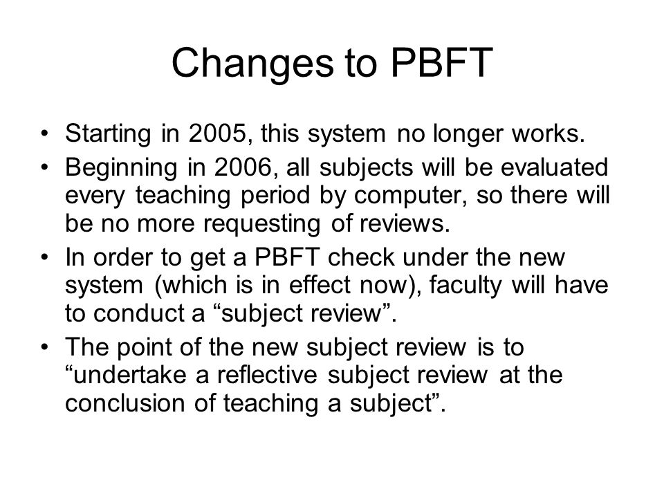 Changes to PBFT Starting in 2005, this system no longer works.