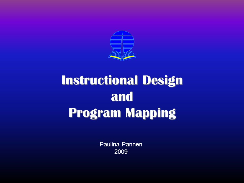 Instructional Design and Program Mapping Paulina Pannen 2009