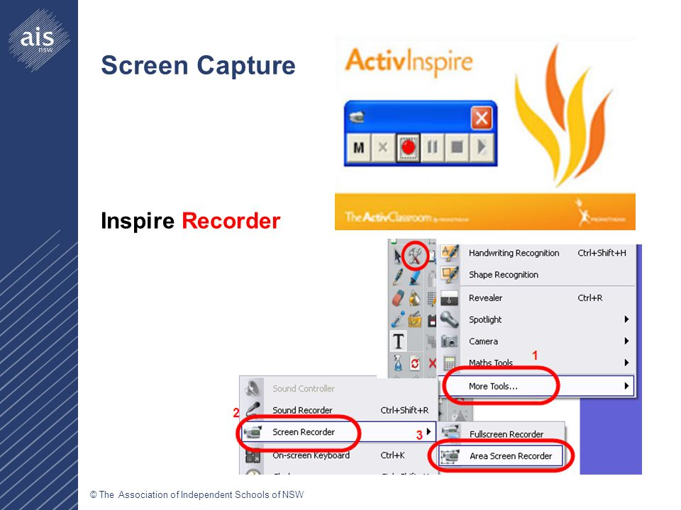 © The Association of Independent Schools of NSW Screen Capture Inspire Recorder