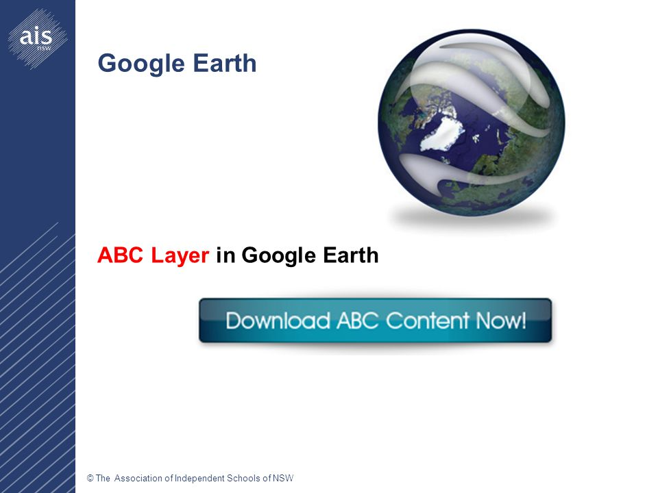 © The Association of Independent Schools of NSW Google Earth ABC Layer in Google Earth