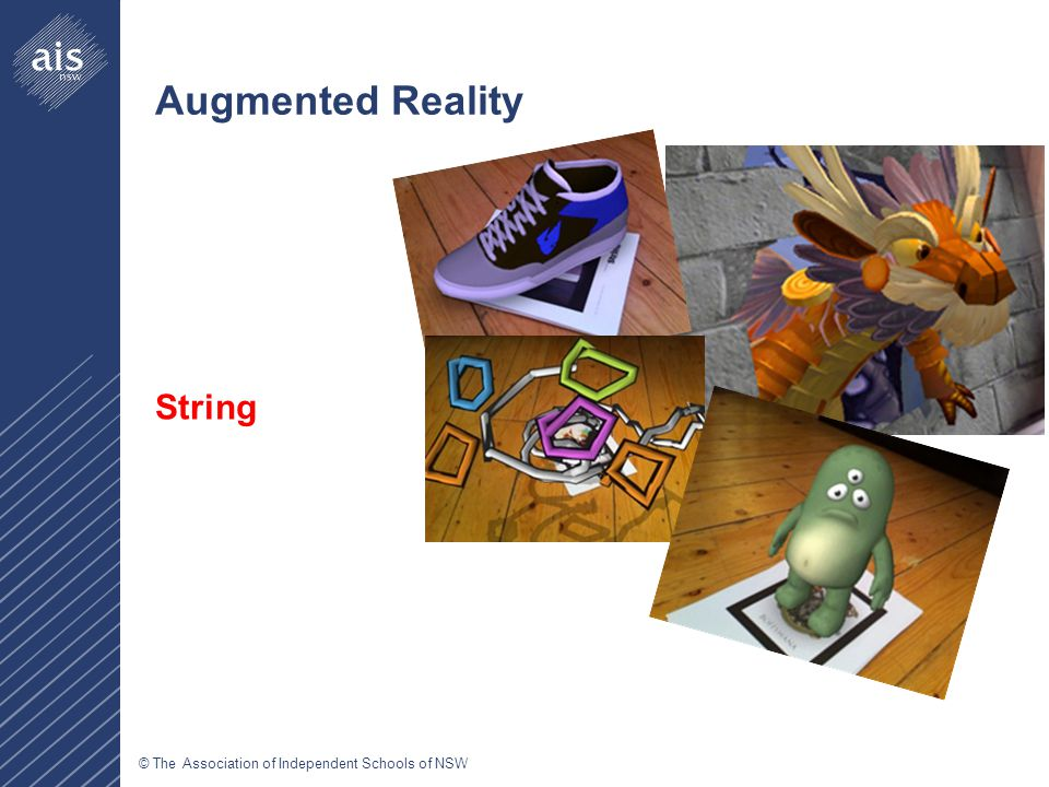 © The Association of Independent Schools of NSW Augmented Reality String
