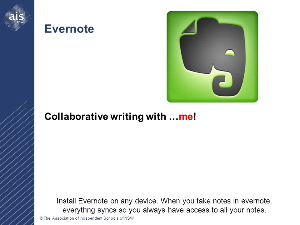 © The Association of Independent Schools of NSW Evernote Collaborative writing with …me.