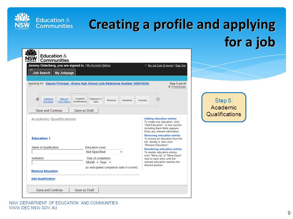 NSW DEPARTMENT OF EDUCATION AND COMMUNITIES   Creating a profile and applying for a job Step 5: Academic Qualifications 9