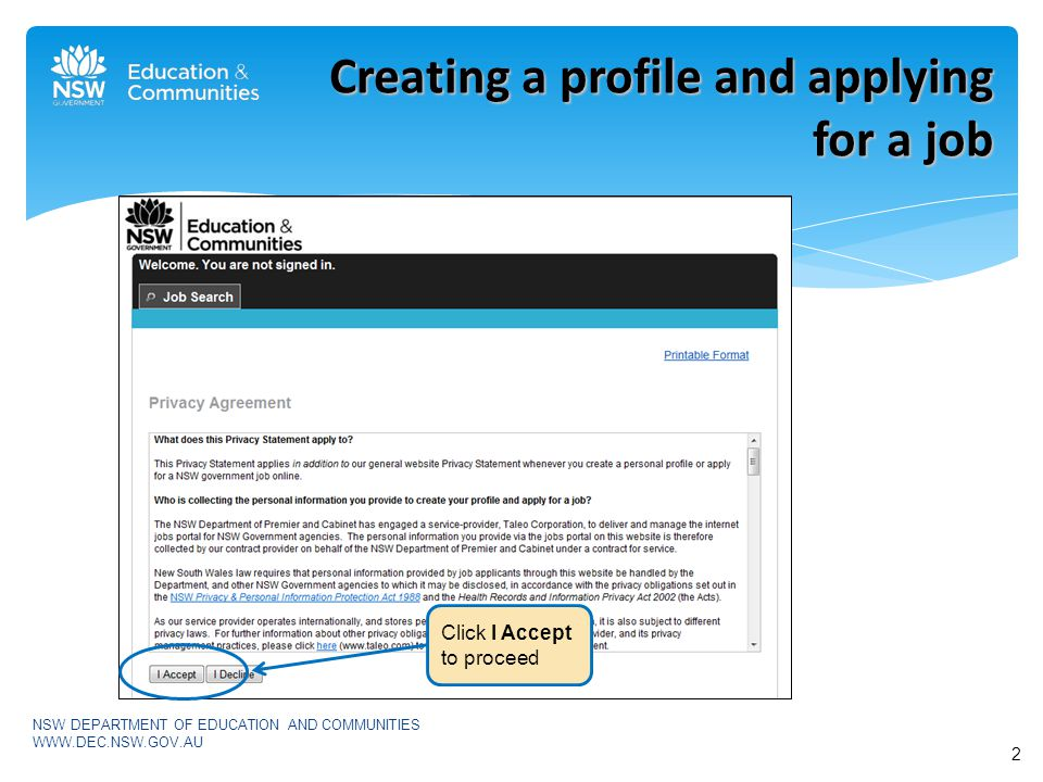 Creating a profile and applying for a job 3 NSW DEPARTMENT OF EDUCATION AND COMMUNITIES WWW.DEC.NSW.GOV.AU Fields with a red asterisk must be completed before clicking Register