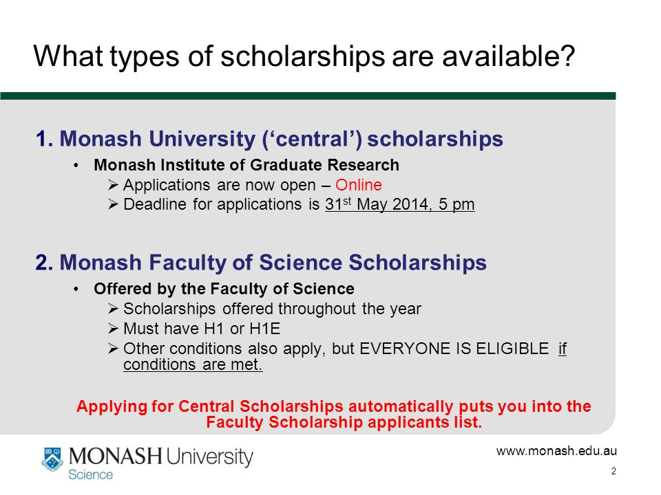 www.monash.edu.au 2 What types of scholarships are available.