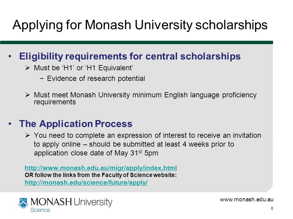 www.monash.edu.au 19 Academic record  Honours results (H1) (Ranking in Honours class important)  H1 Equivalence  Undergraduate (third year focus)  Awards, prizes or scholarships Research potential  Honours research project (weighting and outcome)  Publications and % contribution (refereed cf conference; provide documentary evidence)  Demonstrated research experience (laboratory, fieldwork, industrial, etc.) What do faculty and central committees look for when ranking applications?