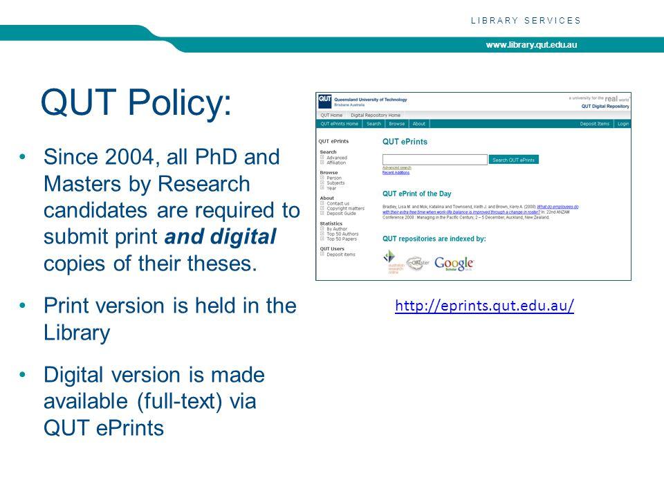 www.library.qut.edu.au LIBRARY SERVICES Digital Theses in QUT ePrints