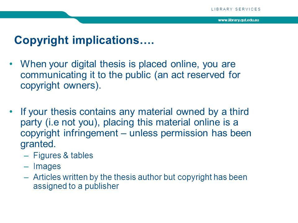 www.library.qut.edu.au LIBRARY SERVICES Copyright implications….