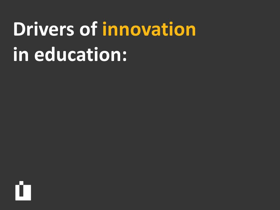 4 Drivers of innovation in education: