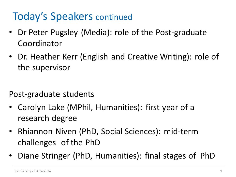 Today's Speakers continued Dr Peter Pugsley (Media): role of the Post-graduate Coordinator Dr.