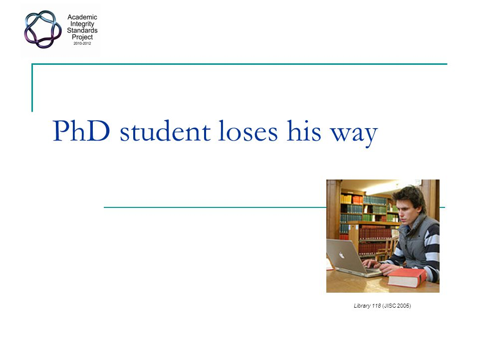 PhD student loses his way Library 118 (JISC 2005)