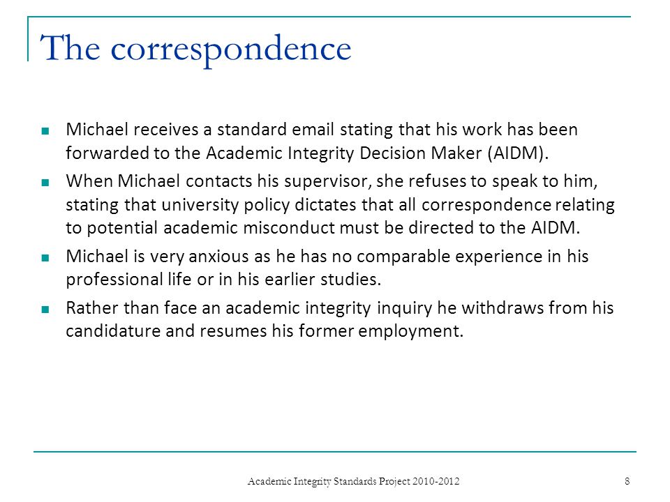 The correspondence Michael receives a standard email stating that his work has been forwarded to the Academic Integrity Decision Maker (AIDM).
