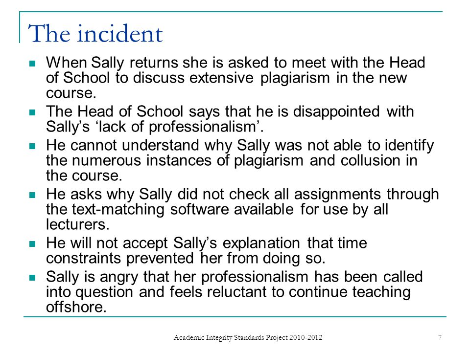 The incident When Sally returns she is asked to meet with the Head of School to discuss extensive plagiarism in the new course.