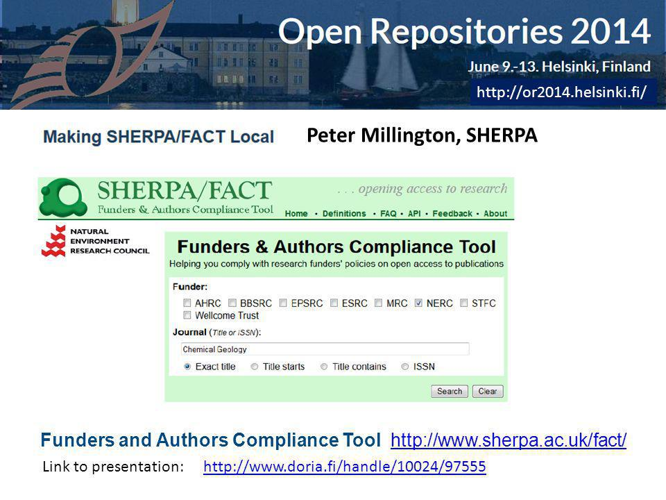 www.library.qut.edu.au LIBRARY SERVICES Funders and Authors Compliance Tool http://www.sherpa.ac.uk/fact/http://www.sherpa.ac.uk/fact/ http://or2014.helsinki.fi/ Peter Millington, SHERPA http://www.doria.fi/handle/10024/97555 Link to presentation: