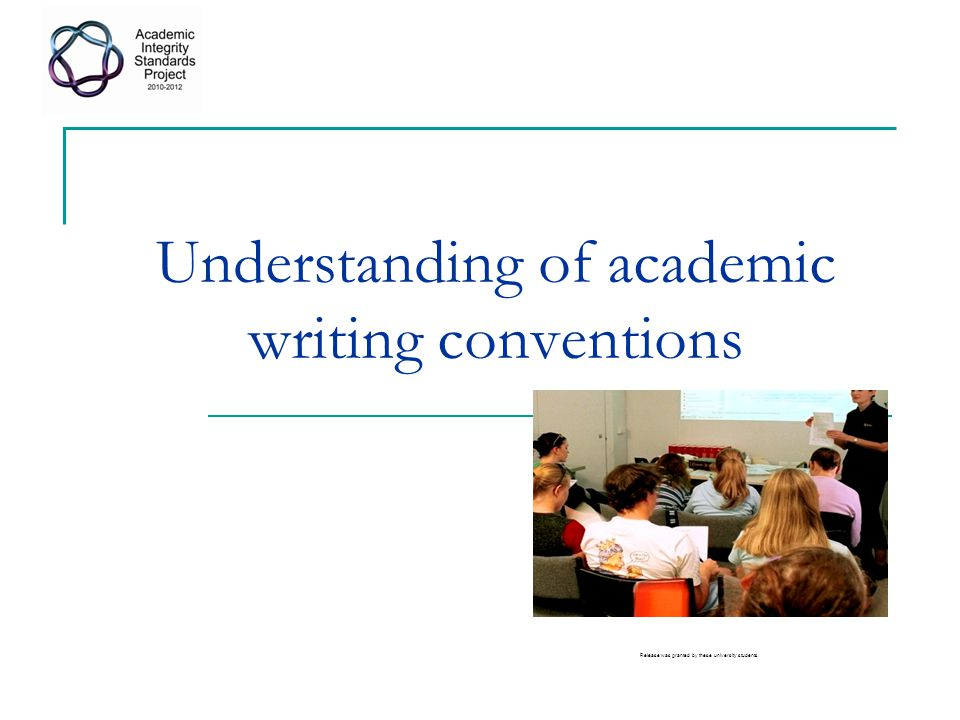 Understanding of academic writing conventions Release was granted by these university students