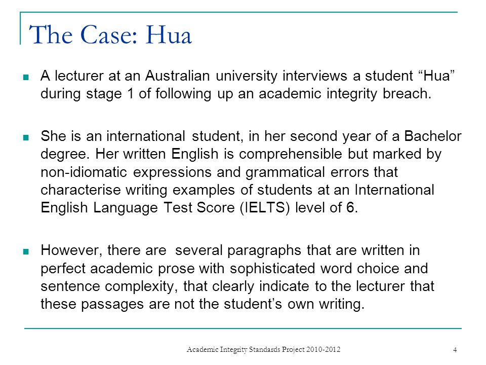 The Case: Hua A lecturer at an Australian university interviews a student Hua during stage 1 of following up an academic integrity breach.