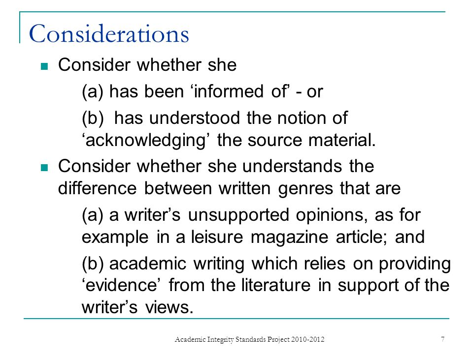 Considerations Consider whether she (a) has been 'informed of' - or (b) has understood the notion of 'acknowledging' the source material.