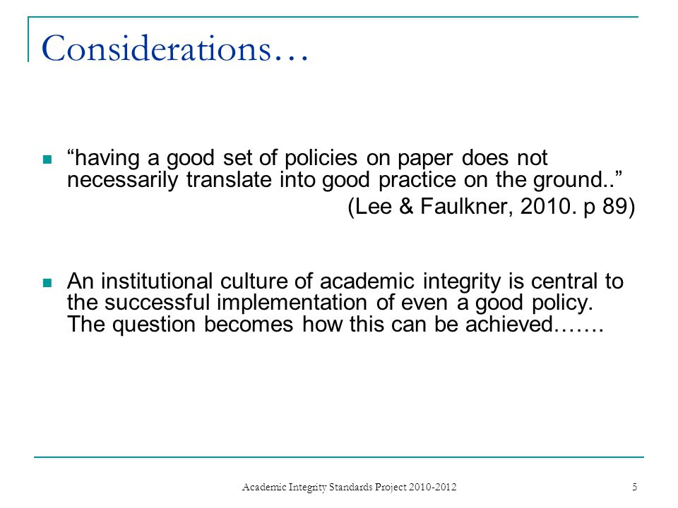 Considerations… having a good set of policies on paper does not necessarily translate into good practice on the ground.. (Lee & Faulkner, 2010.