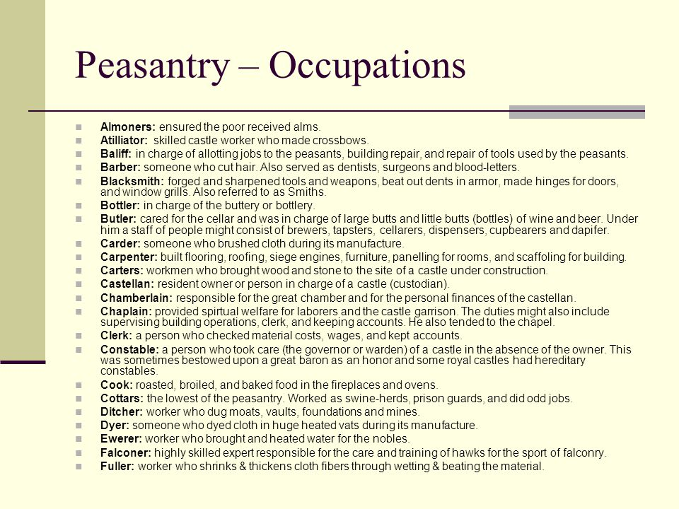 Peasantry – Occupations Almoners: ensured the poor received alms.