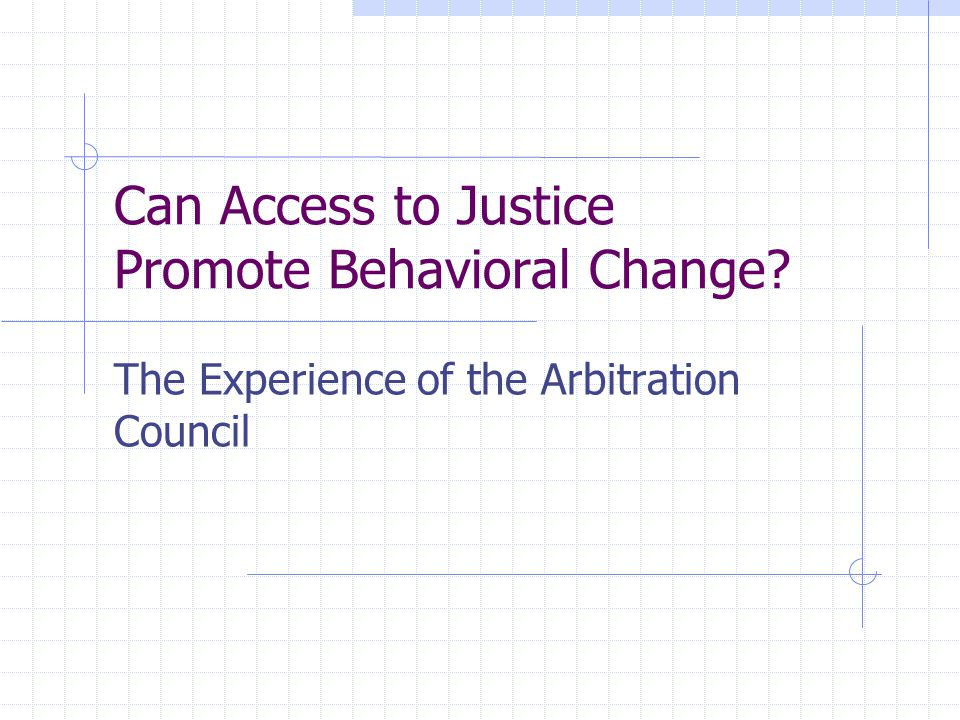 Can Access to Justice Promote Behavioral Change The Experience of the Arbitration Council
